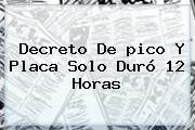 Decreto De <b>pico Y Placa</b> Solo Duró 12 Horas