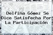 <b>Delfina Gómez</b> Se Dice Satisfecha Por La Participación