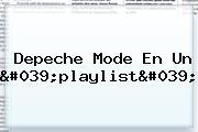 <b>Depeche Mode</b> En Un &#039;playlist&#039;