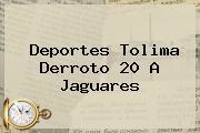 <b>Deportes Tolima Derroto 20 A Jaguares</b>