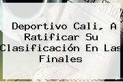 <b>Deportivo Cali</b>, A Ratificar Su Clasificación En Las Finales
