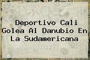 <b>Deportivo Cali</b> Golea Al Danubio En La Sudamericana