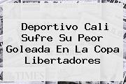 <b>Deportivo Cali</b> Sufre Su Peor Goleada En La Copa Libertadores