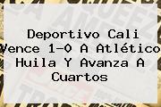 <b>Deportivo Cali</b> Vence 1-0 A Atlético Huila Y Avanza A Cuartos