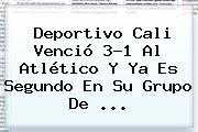 <b>Deportivo Cali</b> Venció 3-1 Al Atlético Y Ya Es Segundo En Su Grupo De ...