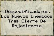 Descodificadores, Los Nuevos Enemigos Tras Cierre De <b>Rojadirecta</b>