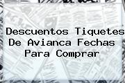 Descuentos Tiquetes De <b>Avianca</b> Fechas Para Comprar