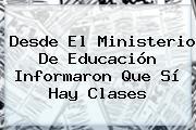 Desde El <b>Ministerio De Educación</b> Informaron Que Sí Hay Clases