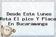 Desde Este Lunes Rota El <b>pico Y Placa</b> En <b>Bucaramanga</b>