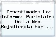 Desestimados Los Informes Periciales De La Web <b>Rojadirecta</b> Por <b>...</b>