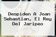 Despiden A <b>Joan Sebastian</b>, El Rey Del Jaripeo