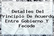 Detalles Del Principio De Acuerdo Entre Gobierno Y <b>Fecode</b>
