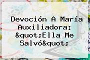 """Devoción A <b>María Auxiliadora</b>: """"Ella Me Salvó"""""""