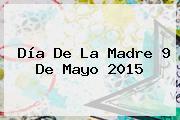 Día De La Madre 9 De Mayo 2015