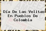 <b>Día De Las Velitas</b> En Pueblos De Colombia