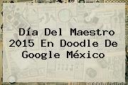 <b>Día Del Maestro</b> 2015 En Doodle De Google México