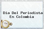 <b>Dia Del Periodista</b> En Colombia