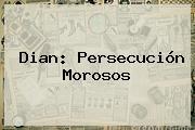 <b>Dian</b>: Persecución Morosos