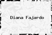 <b>Diana Fajardo</b>