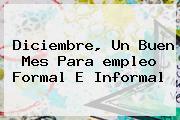 Diciembre, Un Buen Mes Para <b>empleo</b> Formal E Informal