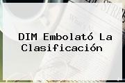 <b>DIM</b> Embolató La Clasificación
