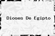 <b>Dioses De Egipto</b>