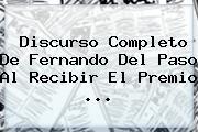 Discurso Completo De Fernando Del Paso Al Recibir El <b>Premio</b> <b>...</b>