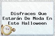 <b>Disfraces</b> Que Estarán De Moda En Este Halloween