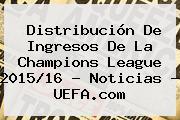 Distribución De Ingresos De La <b>Champions League</b> 2015/16 - Noticias - <b>UEFA</b>.com