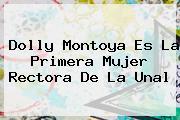 <b>Dolly Montoya</b> Es La Primera Mujer Rectora De La Unal