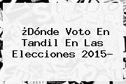 ¿<b>Dónde Voto</b> En Tandil En Las Elecciones 2015?