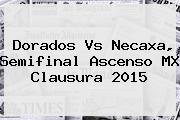 <b>Dorados Vs Necaxa</b>, Semifinal Ascenso MX Clausura 2015