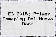 <b>E3 2015</b>: Primer Gameplay Del Nuevo Doom