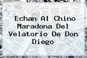 Echan Al Chino <b>Maradona</b> Del Velatorio De Don Diego