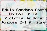 Edwin Cardona Anotó Un Gol En La Victoria De <b>Boca Juniors</b> 2-1 A Tigre