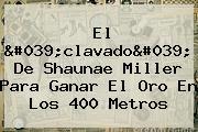 El &#039;clavado&#039; De <b>Shaunae Miller</b> Para Ganar El Oro En Los 400 Metros