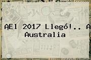 ¡El <b>2017</b> Llegó!.. A Australia