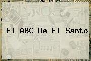 El ABC De <b>El Santo</b>