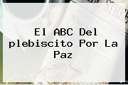 El ABC Del <b>plebiscito</b> Por La Paz