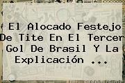 El Alocado Festejo De Tite En El Tercer Gol De Brasil Y La Explicación ...