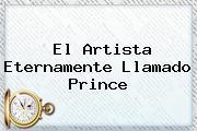 El Artista Eternamente Llamado <b>Prince</b>