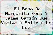 El Beso De <b>Margarita Rosa</b> Y <b>Jaime Garzón</b> Que Vuelve A Salir A La Luz