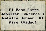 El Beso Entre Jennifer Lawrence Y <b>Natalie Dormer</b>? Al Aire (Video)