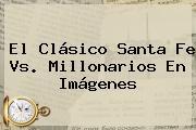 El Clásico <b>Santa Fe Vs</b>. <b>Millonarios</b> En Imágenes