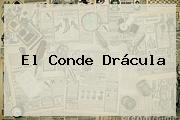 El Conde <b>Drácula</b>