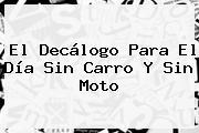 El Decálogo Para El <b>Día Sin Carro</b> Y Sin Moto