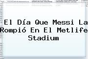El Día Que Messi La Rompió En El <b>Metlife Stadium</b>