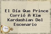 El Día Que <b>Prince</b> Corrió A <b>Kim Kardashian</b> Del Escenario