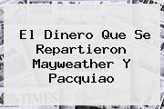 El Dinero Que Se Repartieron <b>Mayweather</b> Y Pacquiao