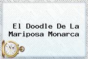 El Doodle De La <b>Mariposa Monarca</b>